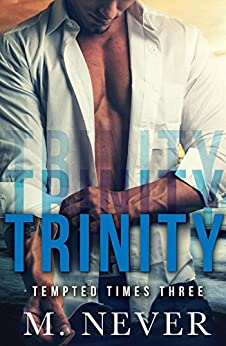 Trinity: MMF Bisexual Menage Romance by [Never, M.]