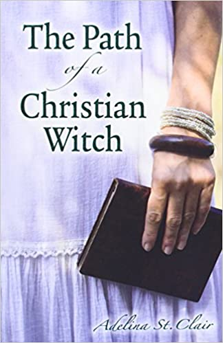 The Path of a Christian Witch: Adelina St  Clair