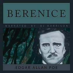 Berenice [Classic Tales Edition]