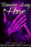 Running Away to Home (Swept Away Book 1)