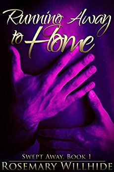 Running Away to Home (Swept Away Book 1) by [Willhide, Rosemary]