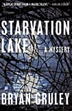img - for Starvation Lake: A Mystery by Bryan Gruley (2009-03-03) book / textbook / text book