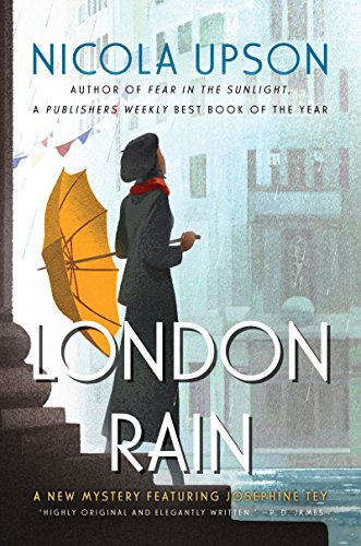 London Rain: A New Mystery Featuring Josephine Tey (Josephine Tey Mysteries Book 6)