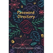 "Password Directory : Your Personal Organizer Logbook and Password Keeper: Remember Your Passwords Always! Complete With Website Directory & Notebook, 6"" x 9"" (Password Journals)"