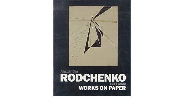 Alexander Rodchenko Works on Paper 1914-1920