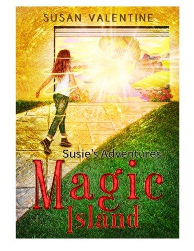 Download Susie's Adventures Magic Island (Volume 1) ebook