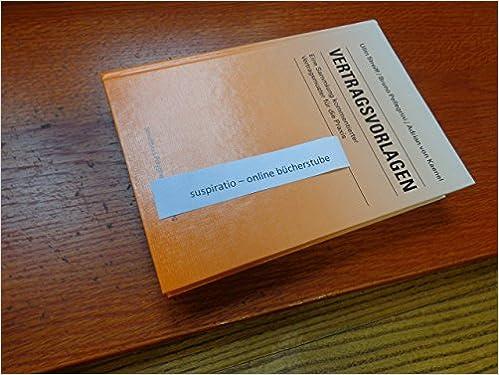 Vertragsvorlagen: Eine Sammlung kommentierter Vertragsmuster für die ...