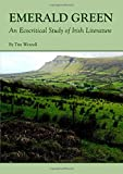 img - for Emerald Green: An Ecocritical Study of Irish Literature by Tim Wenzell (2009-12-01) book / textbook / text book