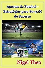 Apostas de Futebol - Estratégias para 80-90% de Sucesso