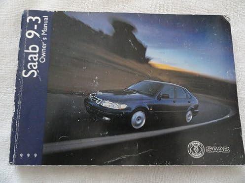 1999 9 3 93 saab owners manual amazon com books rh amazon com 1999 saab 9-3 convertible owners manual pdf 1999 saab 9-3 convertible owners manual pdf