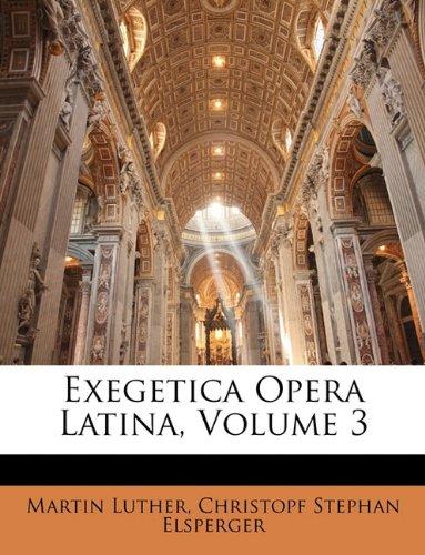 Exegetica Opera Latina, Volume 3 (Latin Edition) pdf
