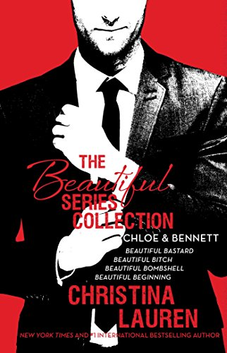 The Beautiful Series Collection: Chloe & Bennett: BEAUTIFUL BASTARD, BEAUTIFUL BITCH, BEAUTIFUL BOMBSHELL, BEAUTIFUL BEGINNING by GALLERY