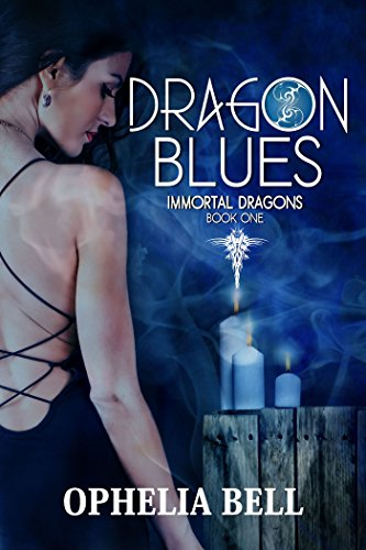 Dragon Blues (Immortal Dragons Book 1) by [Bell, Ophelia]