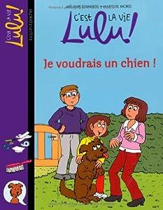 """Afficher """"C'est la vie Lulu ! Je voudrais un chien !"""""""