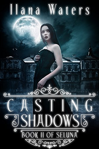 Casting Shadows: Book II of Seluna by [Waters, Ilana]