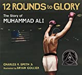 img - for Twelve Rounds to Glory (12 Rounds to Glory): The Story of Muhammad Ali book / textbook / text book