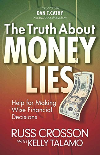 - The Truth About MONEY LIES (Help for Making Wise Financial Decisions) by Russ Crosson and Kelly Talamo (2012-08-01)