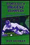 Baseball's Biggest Bloopers, Dan Gutman, 0670846031