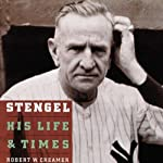 Stengel: His Life and Times | Robert Creamer