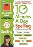 10 Minutes A Day Spelling Ages 5-7 Key Stage 1 (Carol Vorderman's English Made Easy)