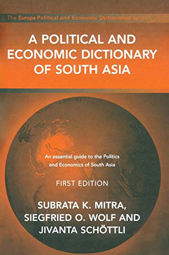 Download A Political and Economic Dictionary of South Asia (Political and Economic Dictionaries) Pdf