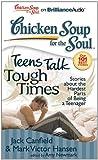 Chicken Soup for the Soul:Teens Talk Tough Times(MP3)Un