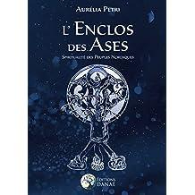 L'Enclos des Ases: Spiritualité des Peuples Nordiques (French Edition)