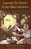 Uncovering the Mysteries of Your Hidden Inheritance, Robert / Alan Balaicius, 1588400212