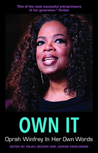 Own It  Oprah Winfrey In Her Own Words  In Their Own Words