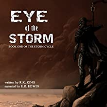 Eye of the Storm: The Storm Cycle, Book 1 Audiobook by R.K. King Narrated by E. R. Edwin