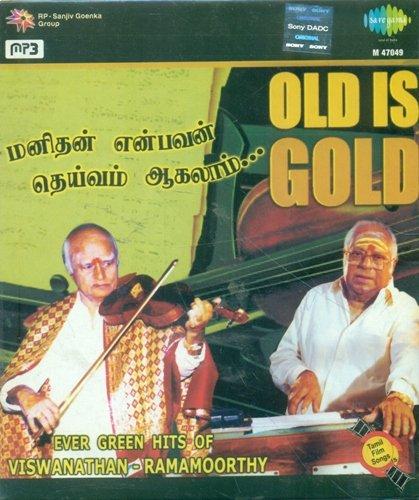 OLD IS GOLD EVER GREEN HITS OF VISWANATHAN-RAMANOORTHY