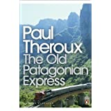 """The """"Old Patagonian Express"""": By Train Through The Americas"""