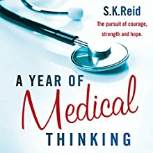 A Year of Medical Thinking Audiobook by S.K. Reid Narrated by Rachael Tidd