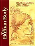 img - for Hearing, Taste and Smell: Pathways of Perception (Human Body) book / textbook / text book