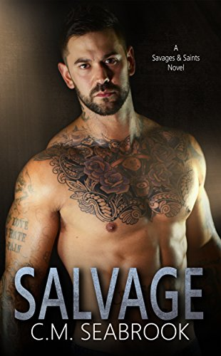 Salvage (Savages and Saints Book 3)