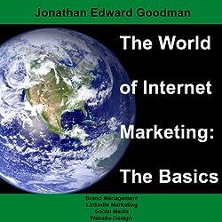 The World of Internet Marketing: The Basics
