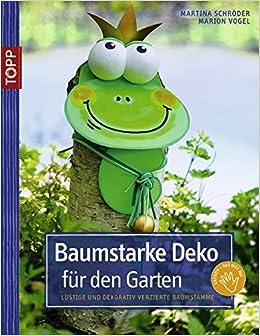 Baumstarke Deko für den Garten: Lustige und dekorativ verzierte ...