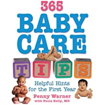 365 Baby Care Tips: Helpful Hints For The First Year