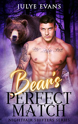 Bear's Perfect Match: Nightfair Shifters Series, a BWWM Romance by [Evans, Julye]