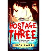 [ [ HOSTAGE THREE - STREET SMART BY(LAKE, NICK )](AUTHOR)[HARDCOVER]
