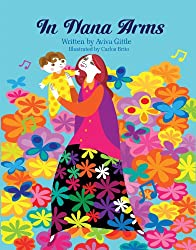 "In Nana's Arms (featuring the artwork of Carlos Brito) (English) (Aviva Gittle ""I Love My Nana"" Series Book 1)"
