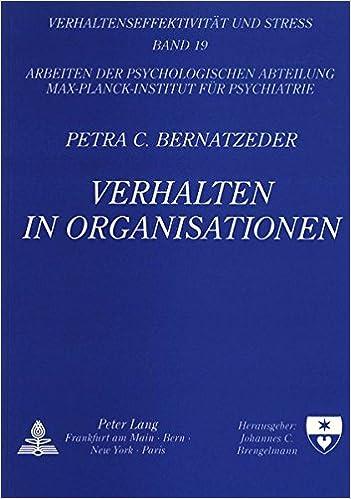 Book Verhalten in Organisationen: Organisationale Und Persoenliche Verhaltensanalyse in Abhaengigkeit Von Strukturellen Bedingungen (Verhaltenseffektiviteat Und Stress, )
