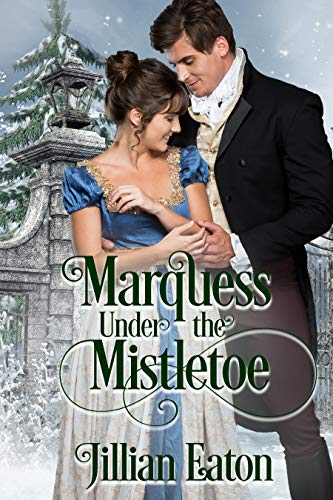 Marquess Under the Mistletoe by [Eaton, Jillian]