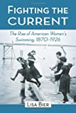 Fighting the Current, Lisa Bier, 0786440287