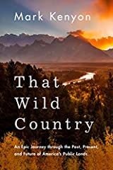 From prominent outdoorsman and nature writer Mark Kenyon comes an engrossing reflection on the past and future battles over our most revered landscapes—America's public lands.              Every American is a public-land owner...