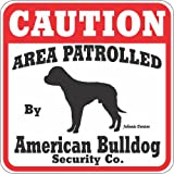 "Dog Yard Sign ""Caution Area Patrolled By American Bulldog Security Company"""