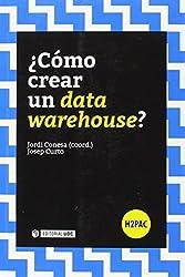 ¿Cómo crear un data warehouse?