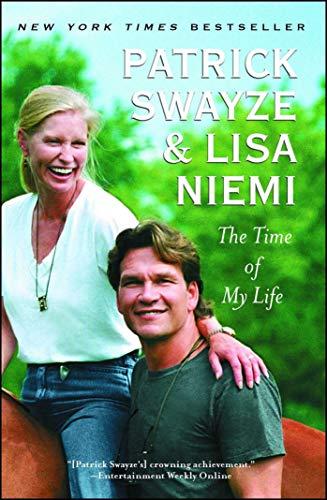 The Time of My Life [Swayze, Patrick - Swayze, Lisa Niemi] (Tapa Blanda)