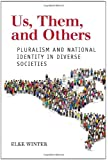 Us, Them, and Others: Pluralism and National Identity in Diverse Societies