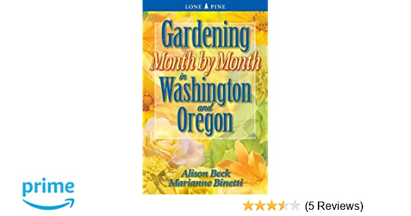 Gardening Month By Month In Washington And Oregon Alison Beck